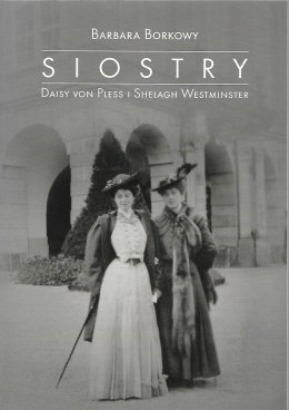 Siostry. Daisy von Pless i Shelagh Westminster