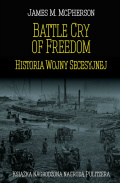 Battle Cry of Freedom. Historia Wojny Secesyjnej